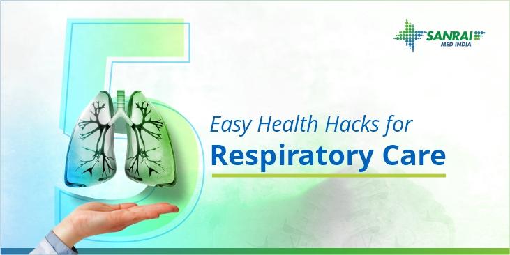 Five Easy Health Hacks for Respiratory Care