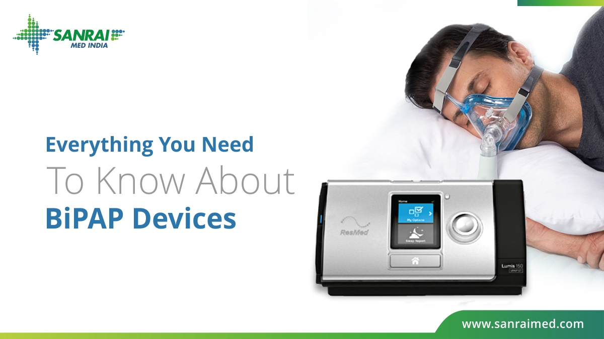 Everything You Must Know About BIPAP Devices